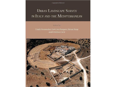 Review of: Frank Vermeulen, Gert-Jan Burgers, Simon Keays and Cristina Corsi, eds. 2012. Urban Landscape Survey in Italy and the Mediterranean. Oxford: Oxbow.