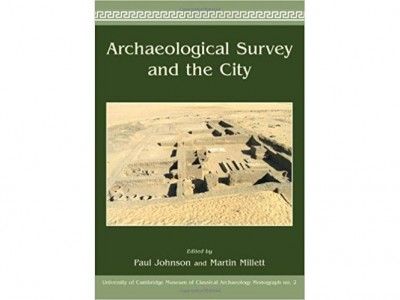 """Review of: Paul Johnson and Martin Millett. 2013. """"Archaeological Survey and the City"""", Oxford and Oakville"""