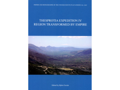 """B. Forsén (ed.), """"Thesprotia Expedition IV. Region Transformed by Empire"""""""